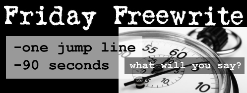 Friday-Freewrite