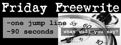 Friday-Freewrite