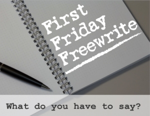 First-Friday-Freewrite